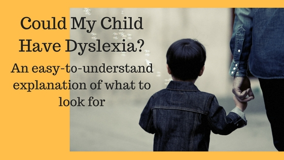 Could My Child Have Dyslexia blog graphic