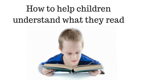 How to help children understand what they read